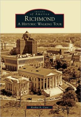 Richmond: A Historic Walking Tour
