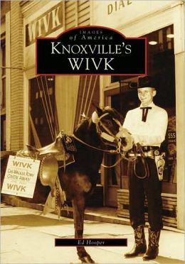 Knoxville's WIVK, Tennessee (Images of America Series)