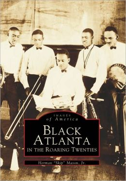 Black Atlanta in the Roaring Twenties, Georgia (Images of America Series)