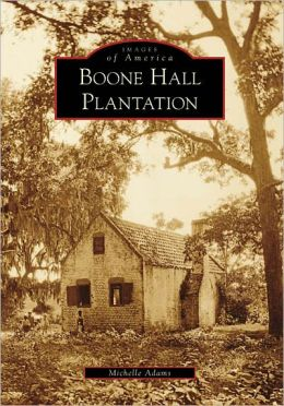 Boone Hall Plantation, South Carolina (Images of America Series)