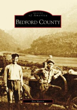 Bedford County, Virginia (Images of America Series)