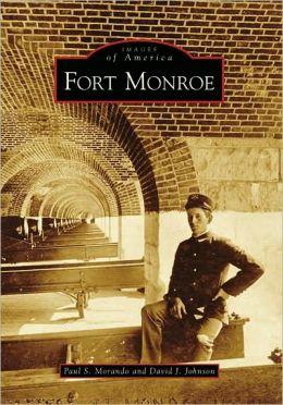 Fort Monroe, Virginia (Images of America Series)