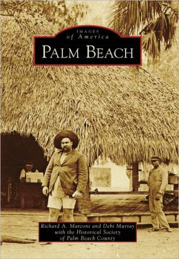 Palm Beach, Florida (Images of America Series)