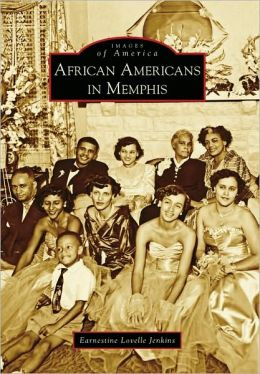 African Americans in Memphis, Tennessee (Images of America Series)