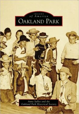 Oakland Park, Florida (Images of America Series)