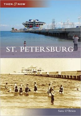 St. Petersburg, FL (Then and Now Series)