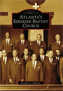 Atlanta's Ebenezer Baptist Church, Georgia (Images of America Series)