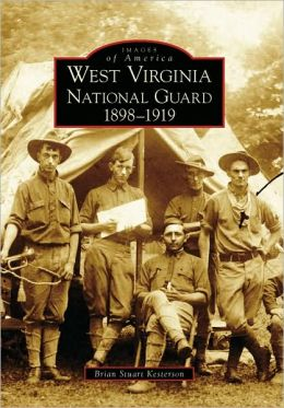 West Virginia National Guard: 1898-1919 (Images of America Series)