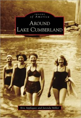 Around Lake Cumberland, Kentucky (Images of America Series)