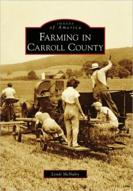 Farming in Carroll County, Maryland (Images of America Series)