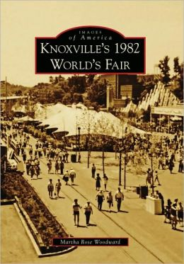 Knoxville's 1982 World's Fair, Tennessee (Images of America Series)
