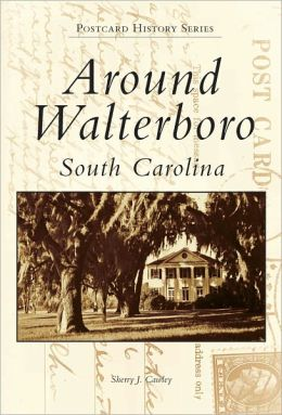 Around Walterboro, South Carolina (Postcard History Series)