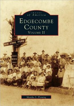 Edgecombe County, North Carolina Volume II (Images Of America Series)