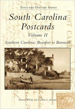South Carolina Postcards Volume II: Beaufort To Barnwell (Postcard History Series)