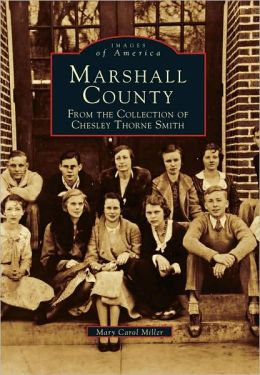 Marshall County, Mississippi: From the Collection of Chesley Thorne Smith (Images of America Series)
