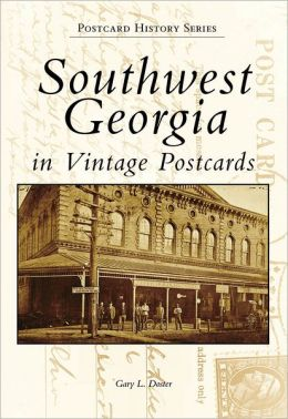Southwest Georgia Postcards (Postcard History Series)