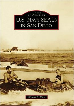 U.S. Navy SEALs in San Diego, California (Images of America Series)