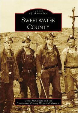 Sweetwater County, Wyoming (Images of America Series)