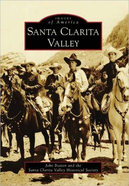 Santa Clarita Valley, California (Images of America Series)