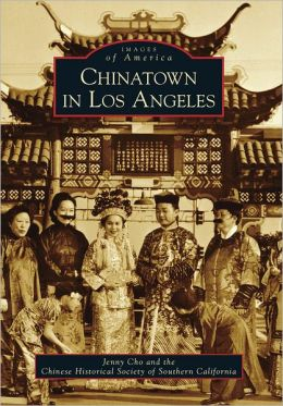 Chinatown in Los Angeles, California (Images of America Series)