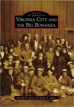 Virginia City and the Big Bonanza, Nevada (Images of America Series)