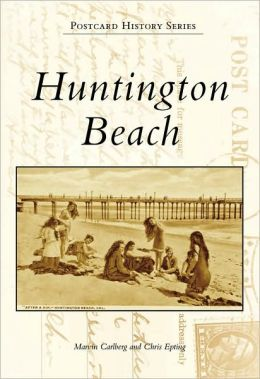 Huntington Beach, California (Postcard History Series)