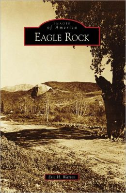 Eagle Rock, California (Images of America Series)