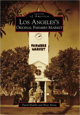 Los Angeles's Original Farmers Market (Images of America Series)