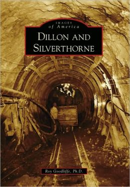 Dillon and Silverthorne, Colorado (Images of America Series)
