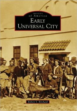 Early Universal City, California (Images of America Series)