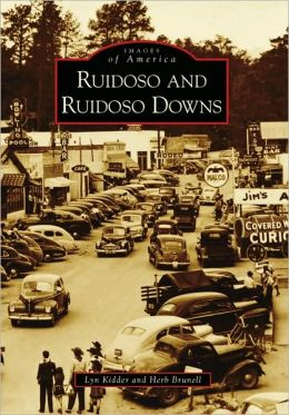 Ruidoso and Ruidoso Downs, New Mexico (Images of America Series)