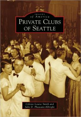 Private Clubs of Seattle, Washington (Images of America Series)