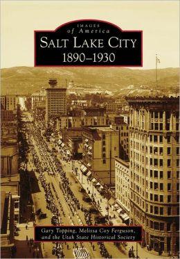 Salt Lake City, Utah: 1890-1930 (Images of America Series)