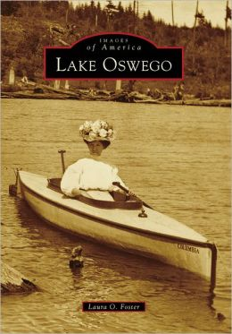 Lake Oswego, Oregon (Images of America Series)