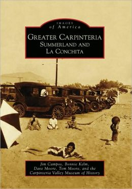 Greater Carpinteria: Summerland and La Conchita (Images of America Series)