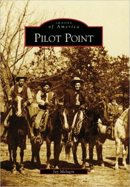 Pilot Point, Texas (Images of America Series)