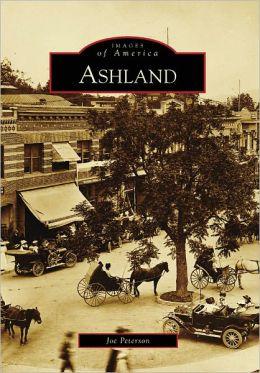 Ashland, Oregon (Images of America Series)