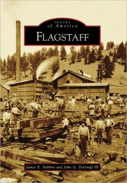 Flagstaff, Arizona (Images of America Series)