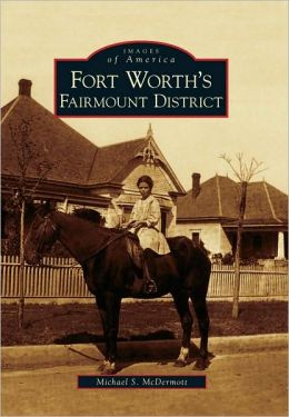 Fort Worth's Fairmount District, Texas (Images of America Series)
