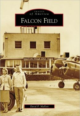 Falcon Field, Arizona (Images of America Series)