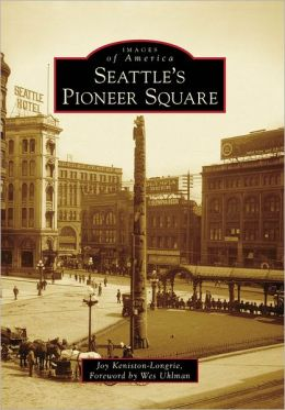 Seattle's Pioneer Square, Washington (Images of America Series)