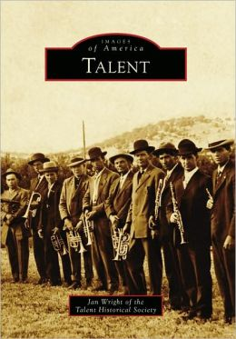 Talent, Oregon (Images of America Series)