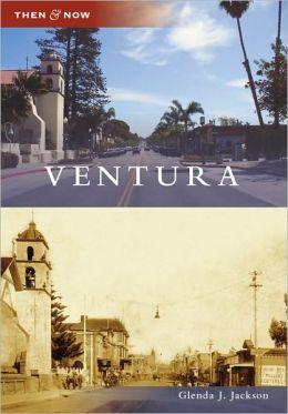 Ventura, California (Then & Now Series)