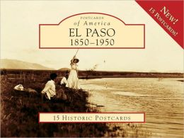 El Paso, TX: 1850-1950 (Postcards of America Series)