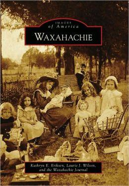 Waxahachie, TX (Images of America Series)