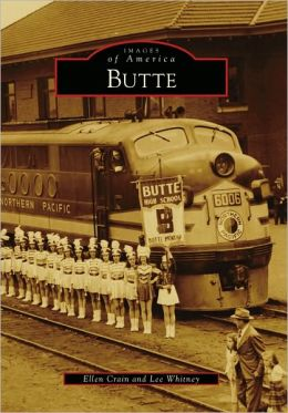 Butte, Montana (Images of America Series)