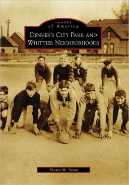 Denver's City Park and Whittier Neighborhoods, Colorado (Images of America Series)