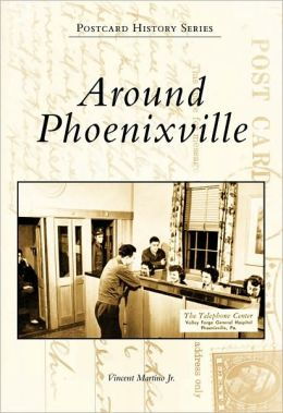 Around Phoenixville, Pennsylvania (Postcard History Series)