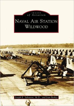 Naval Air Station Wildwood, New Jersey (Images of Aviation Series)