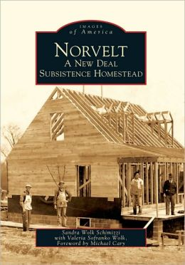 Norvelt: A New Deal Subsistence Homestead (Images of America Series)